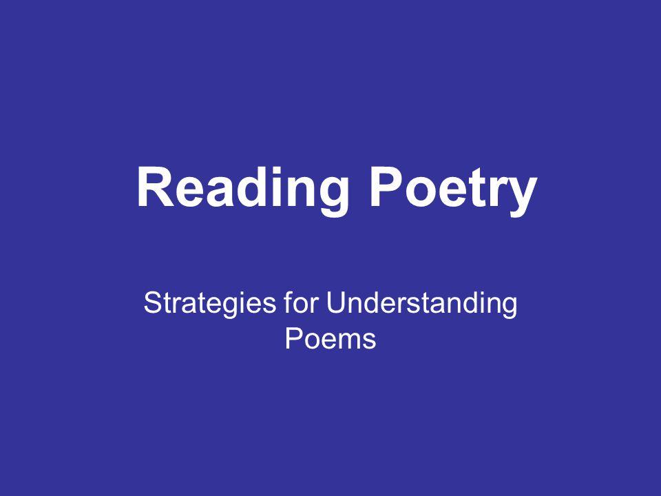 Reading Poetry Strategies for Understanding Poems