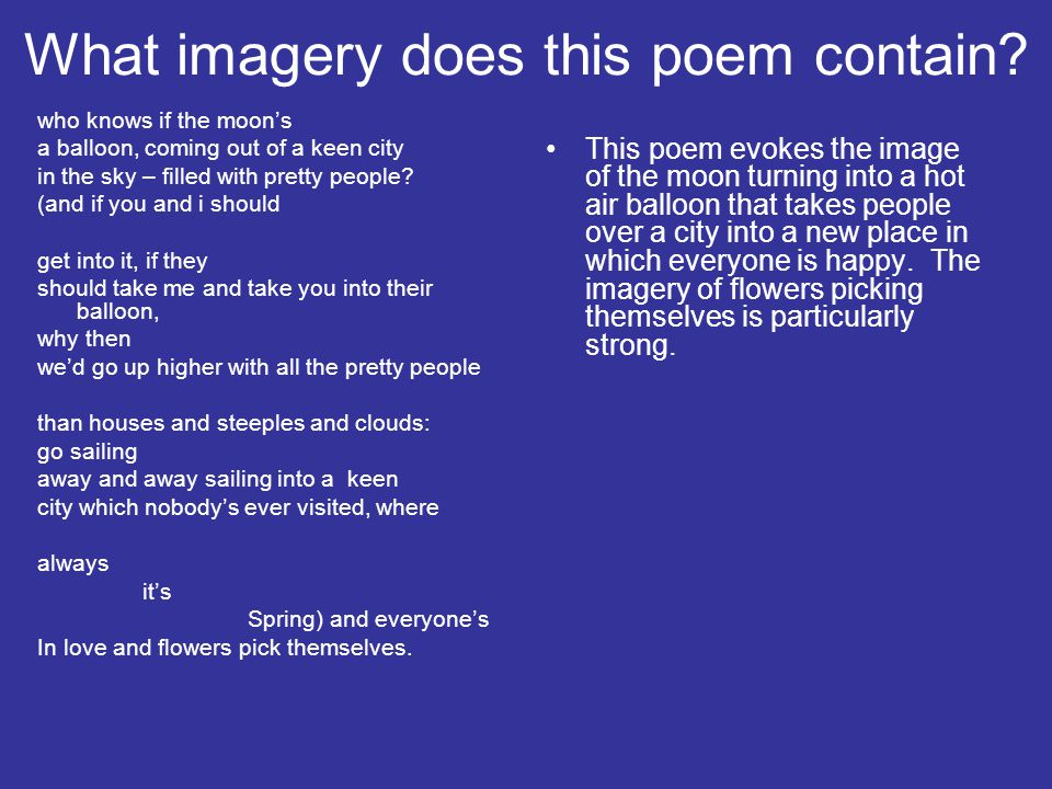 What imagery does this poem contain? who knows if the moon's a balloon, coming out of a keen city in the sky – filled with pretty people? (and if you