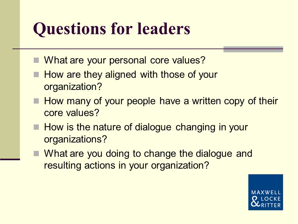 Questions for leaders What are your personal core values.