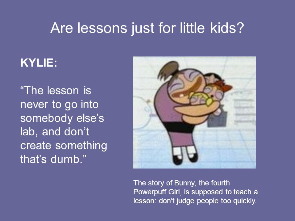 Are lessons just for little kids.