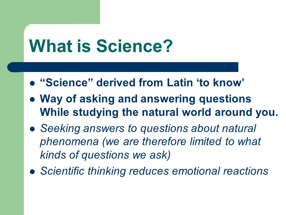 Scientific Design Scientific knowledge begins with an observation and a proposed explanation.