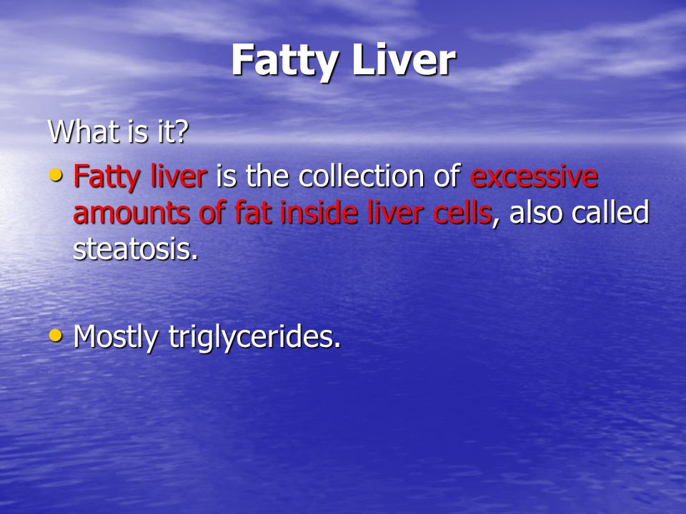 Fatty Liver What is it.
