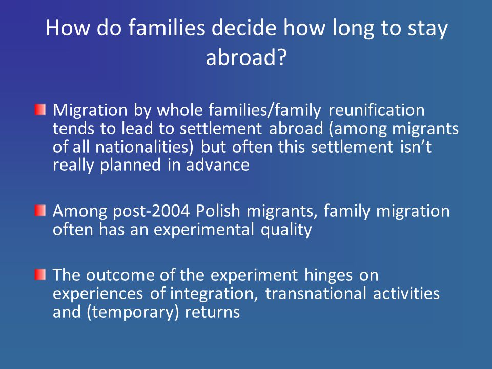 How do families decide how long to stay abroad.
