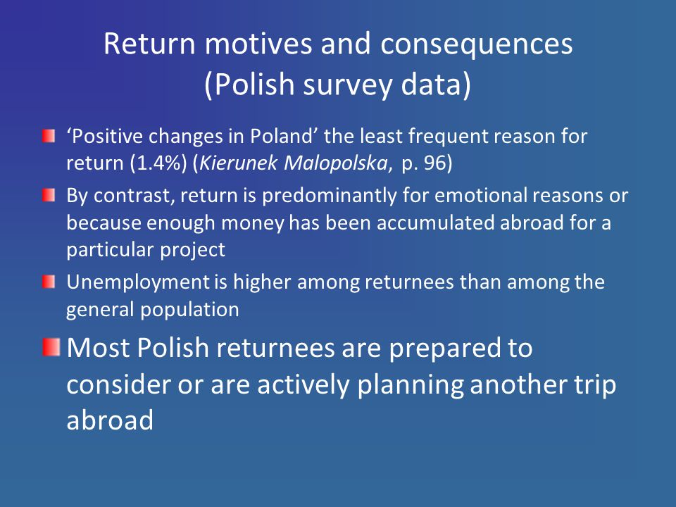 Return motives and consequences (Polish survey data) 'Positive changes in Poland' the least frequent reason for return (1.4%) (Kierunek Malopolska, p.
