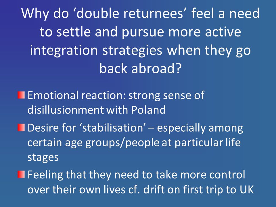 Why do 'double returnees' feel a need to settle and pursue more active integration strategies when they go back abroad.