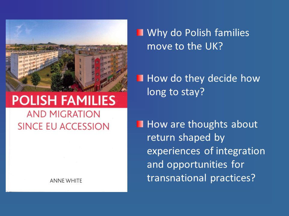Why do Polish families move to the UK. How do they decide how long to stay.