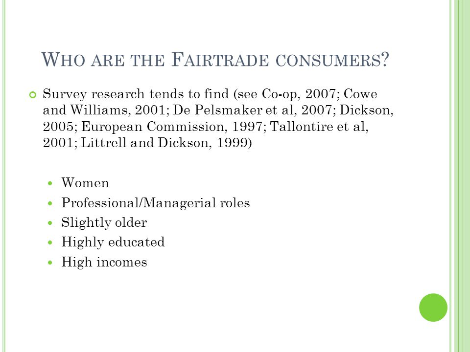 W HO ARE THE F AIRTRADE CONSUMERS .