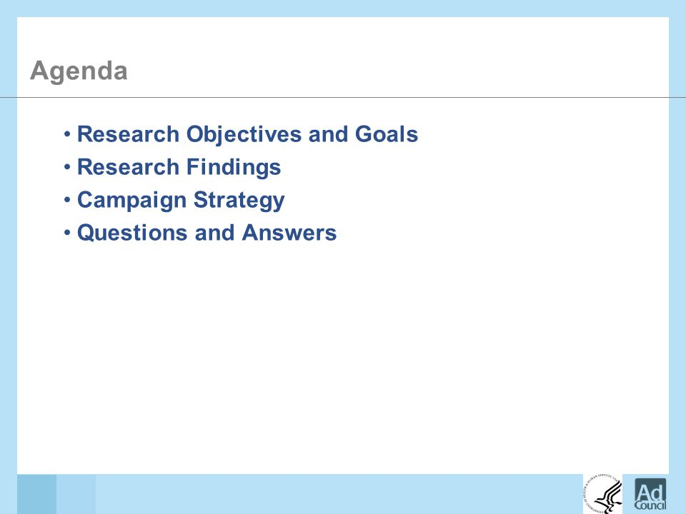 Research Objectives and Goals Research Findings Campaign Strategy Questions and Answers