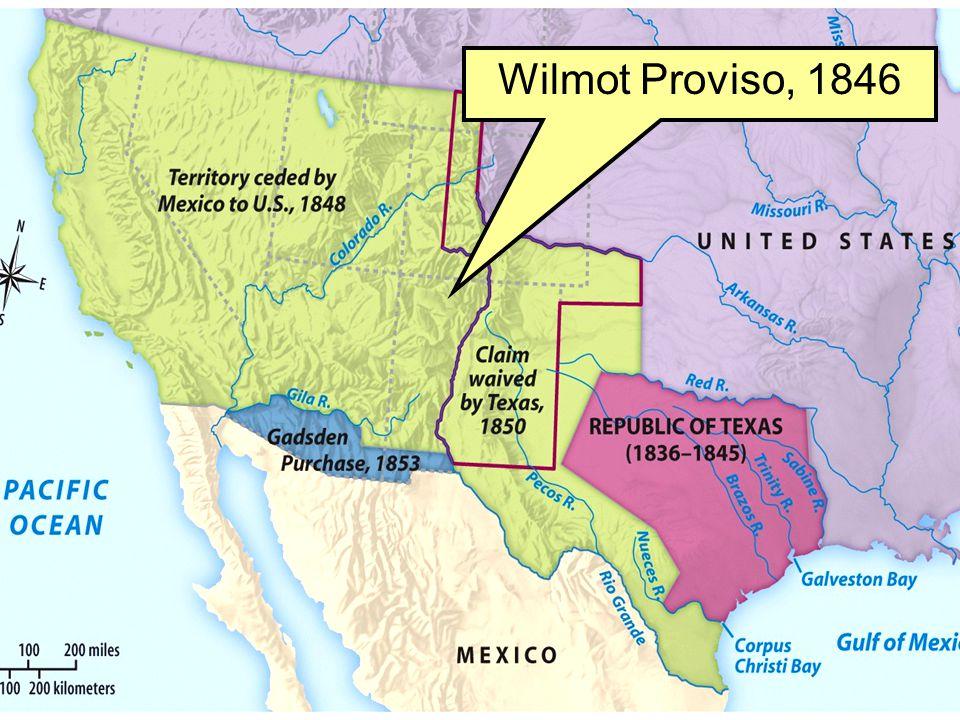 The Mexican-American War Wilmot Proviso, 1846