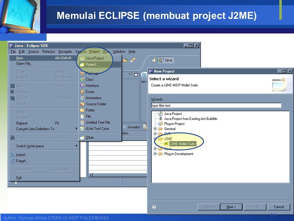 Author :Nyimas Artina STMIK GI MDP PALEMBANG Memulai ECLIPSE (membuat project J2ME) 11