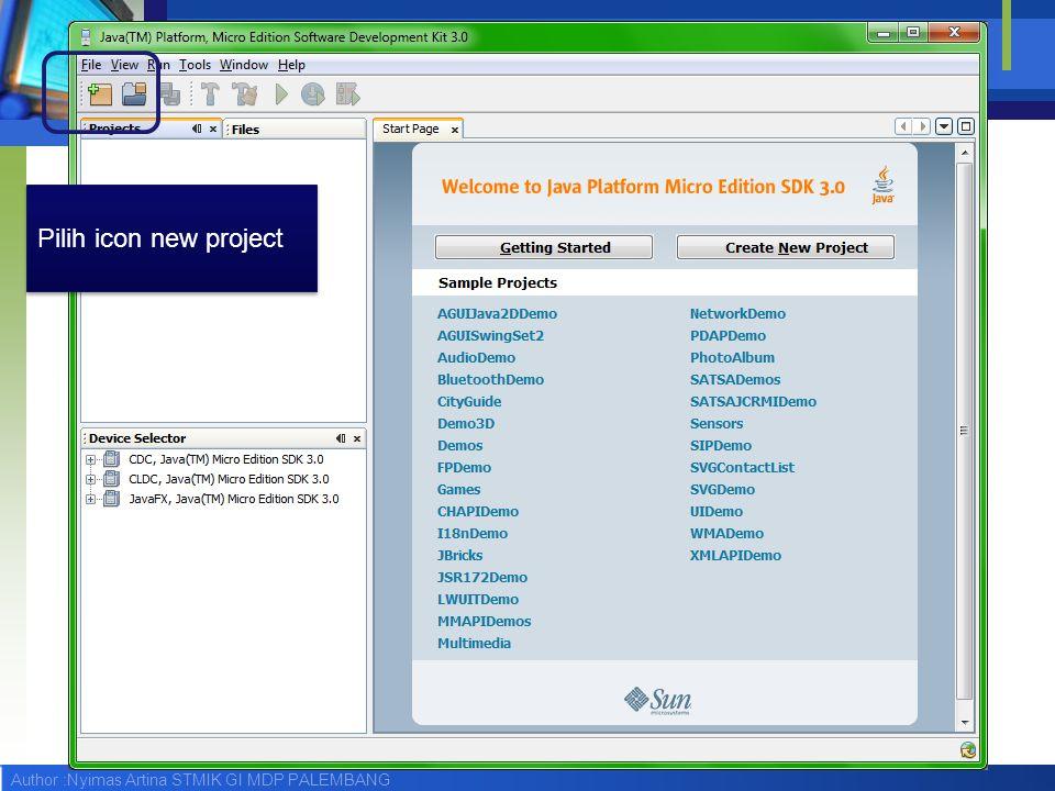 Author :Nyimas Artina STMIK GI MDP PALEMBANG Dokumentasi (WAJIB DIBACA!)  file:///C:/Java_ME_platform_SDK_3.0/index.html