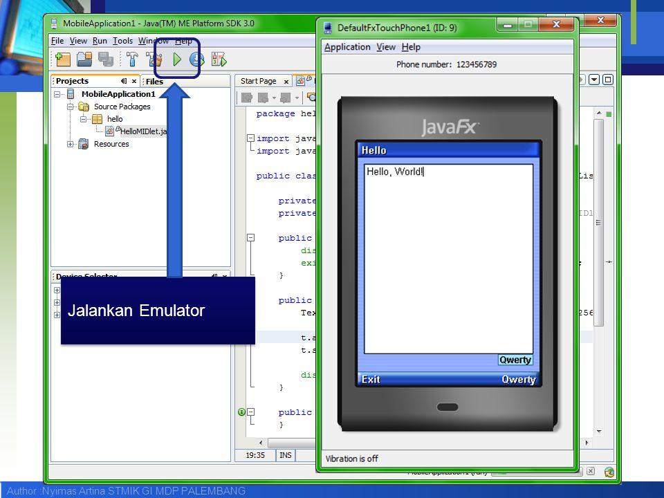 Author :Nyimas Artina STMIK GI MDP PALEMBANG Menggunakan Eclipse dan WTK 2.5.2
