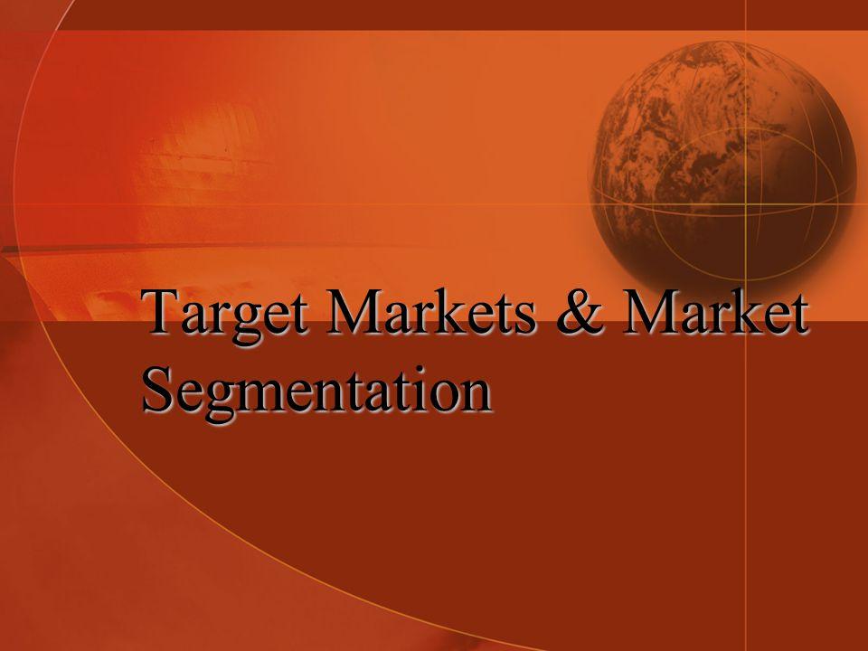 Target Markets & Market Segmentation
