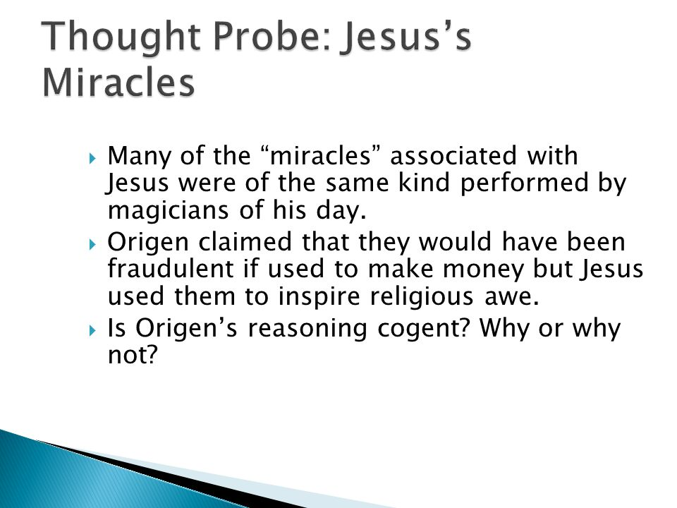  The miracle worker may not have any of the properties traditionally associated with God.  Something may seem to be a miracle simply because we are