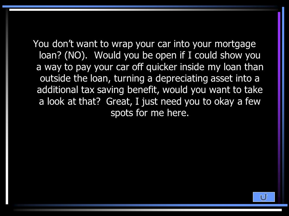 I don't want to wrap my car into my mortgage.