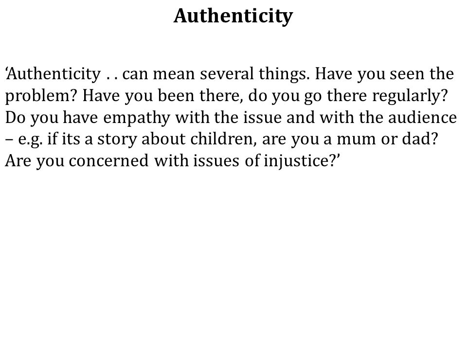Authenticity 'Authenticity..can mean several things.