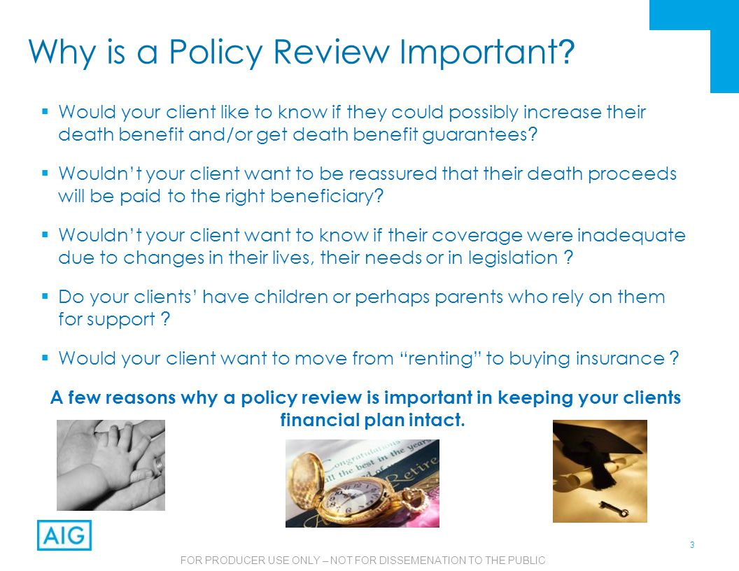 4 FOR PRODUCER USE ONLY – NOT FOR DISSEMENATION TO THE PUBLIC What Events Can Trigger the Need for a Review .