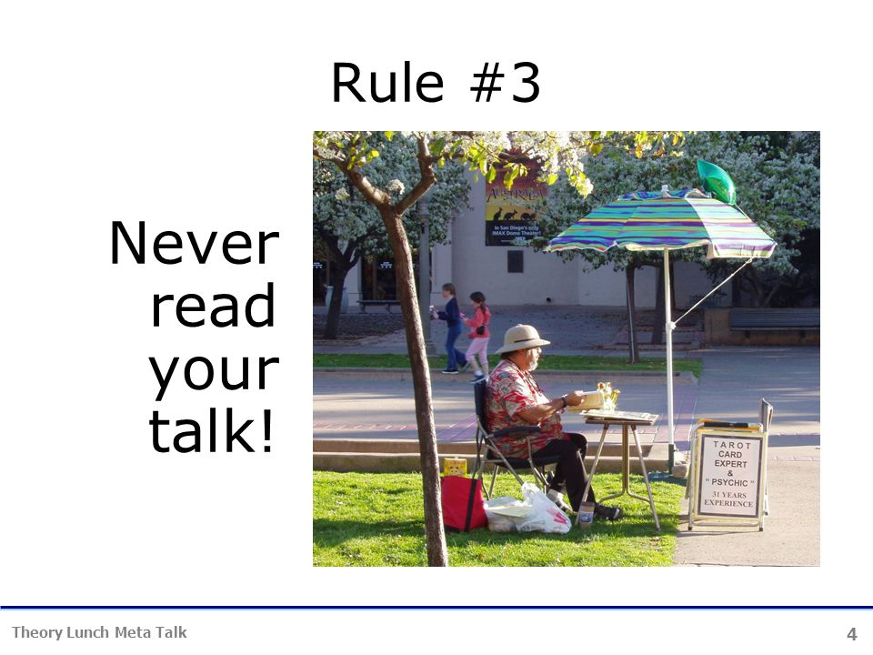 4 Theory Lunch Meta Talk Rule #3 Never read your talk!