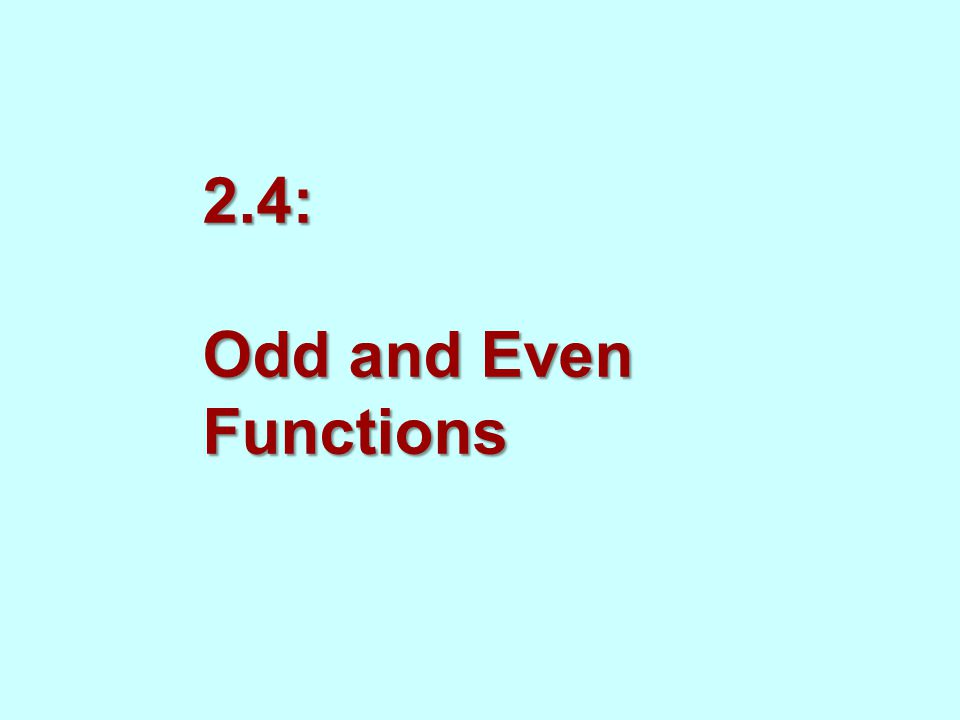 2.4: Odd and Even Functions