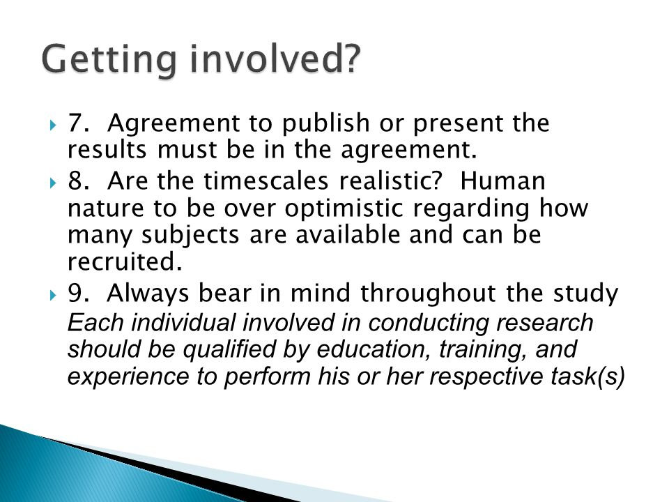  7.Agreement to publish or present the results must be in the agreement.