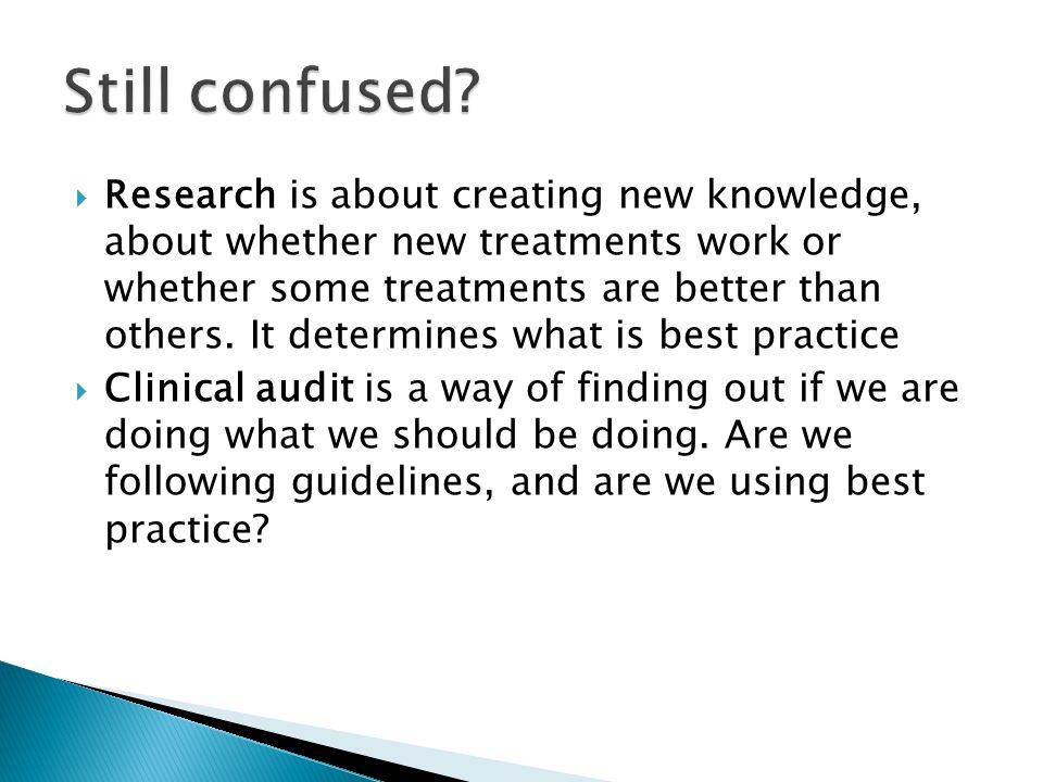  Research is about creating new knowledge, about whether new treatments work or whether some treatments are better than others.