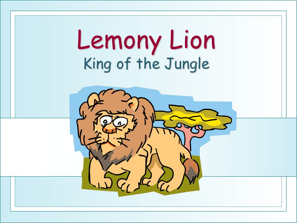 Lemony Lion King of the Jungle