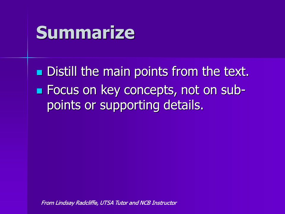 Summarize Distill the main points from the text. Distill the main points from the text.