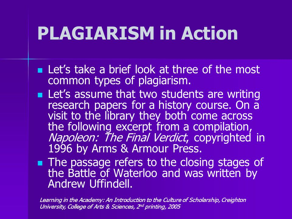 PLAGIARISM in Action Let's take a brief look at three of the most common types of plagiarism.