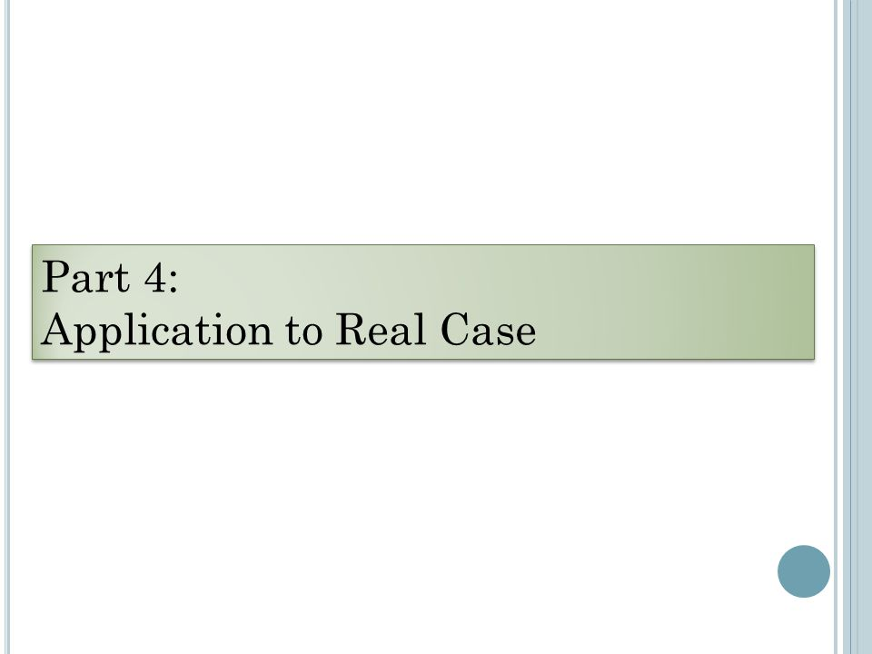 Part 4: Application to Real Case