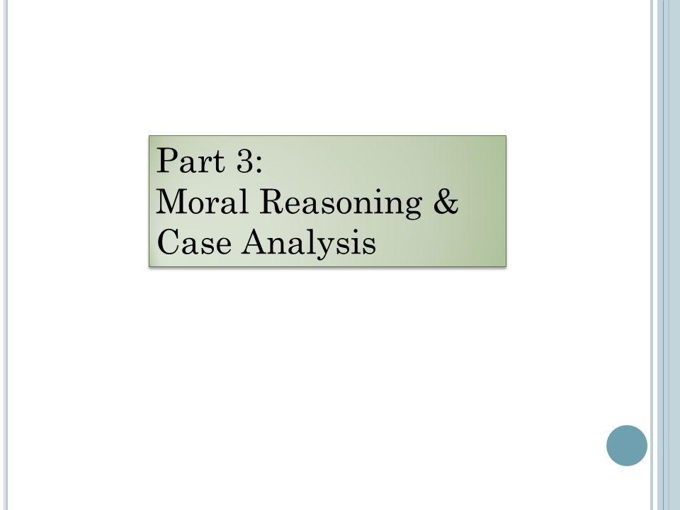 Part 3: Moral Reasoning & Case Analysis