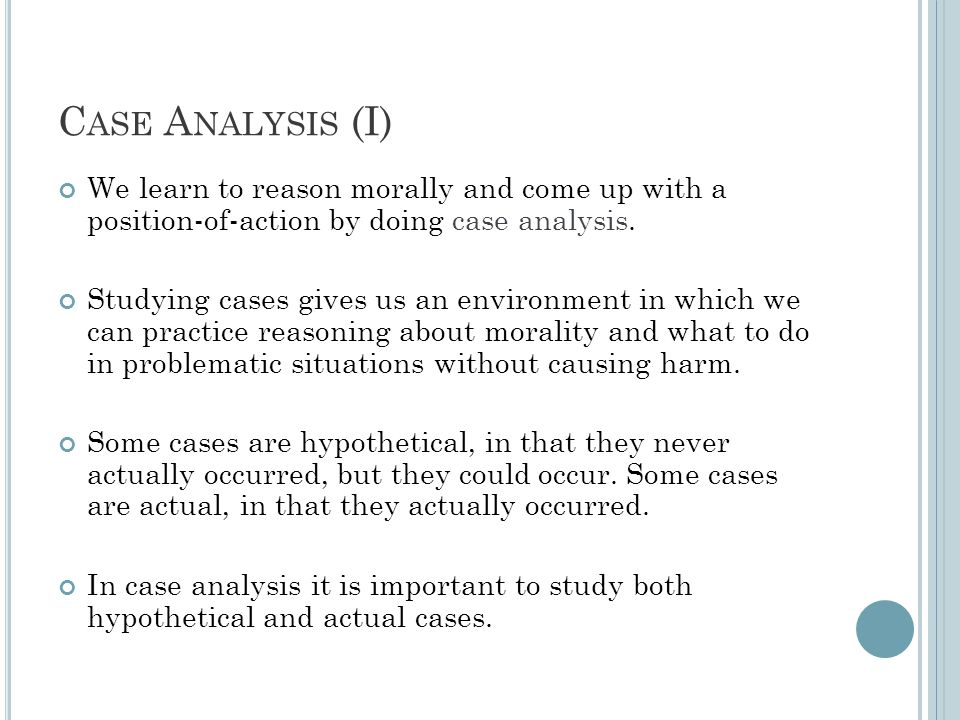 C ASE A NALYSIS (II) The steps for case analysis: 1.