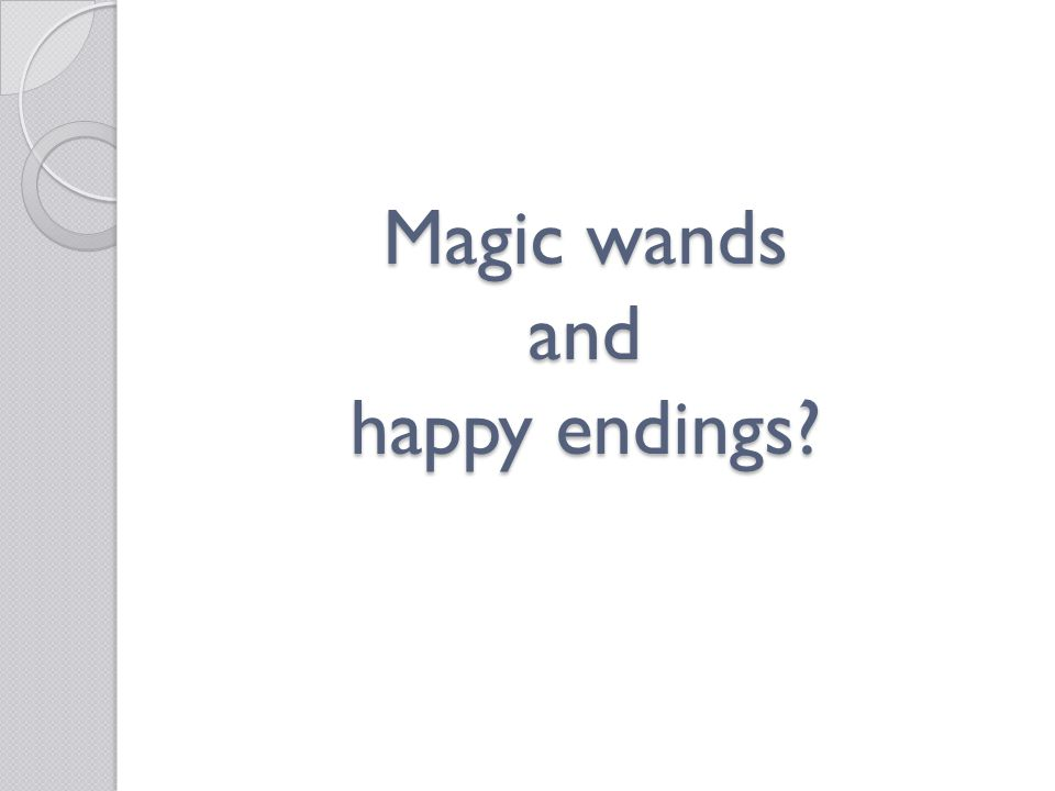 Magic wands and happy endings