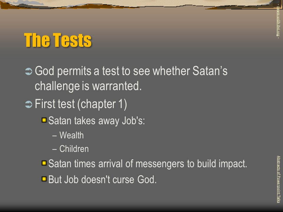 The Tests  Second test (chapter 2) Satan is not about to admit he is wrong.