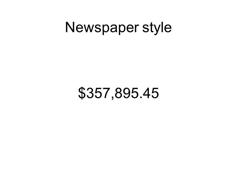 Newspaper style $357,895.45