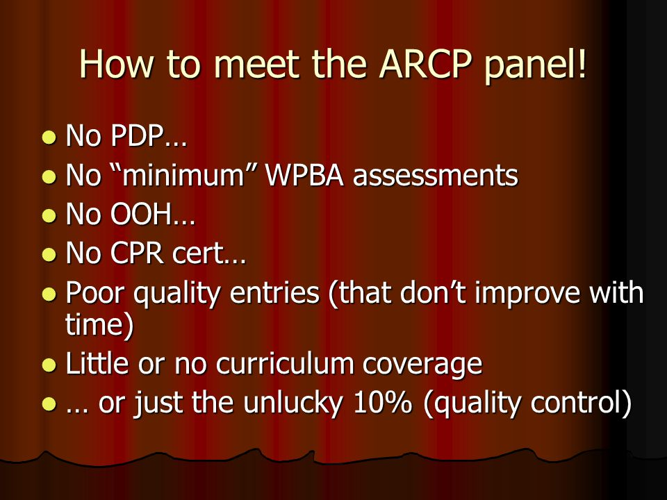 How to meet the ARCP panel.