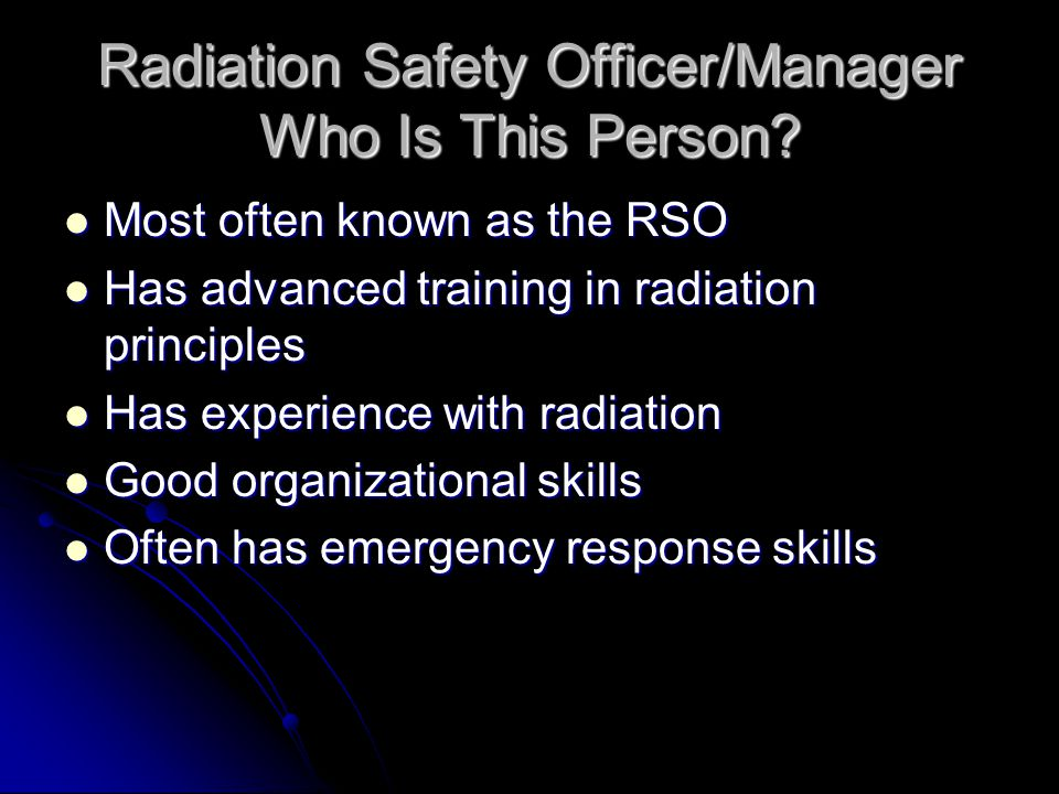 Radiation Safety Program Written Program Written Program Operating procedures Operating procedures Emergency procedures Emergency procedures When in doubt: ask what to do When in doubt: ask what to do License License No radioactive material on site No radioactive material on site Need to act as though the site does have a license.