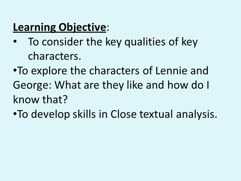 Learning Objective: To consider the key qualities of key characters.