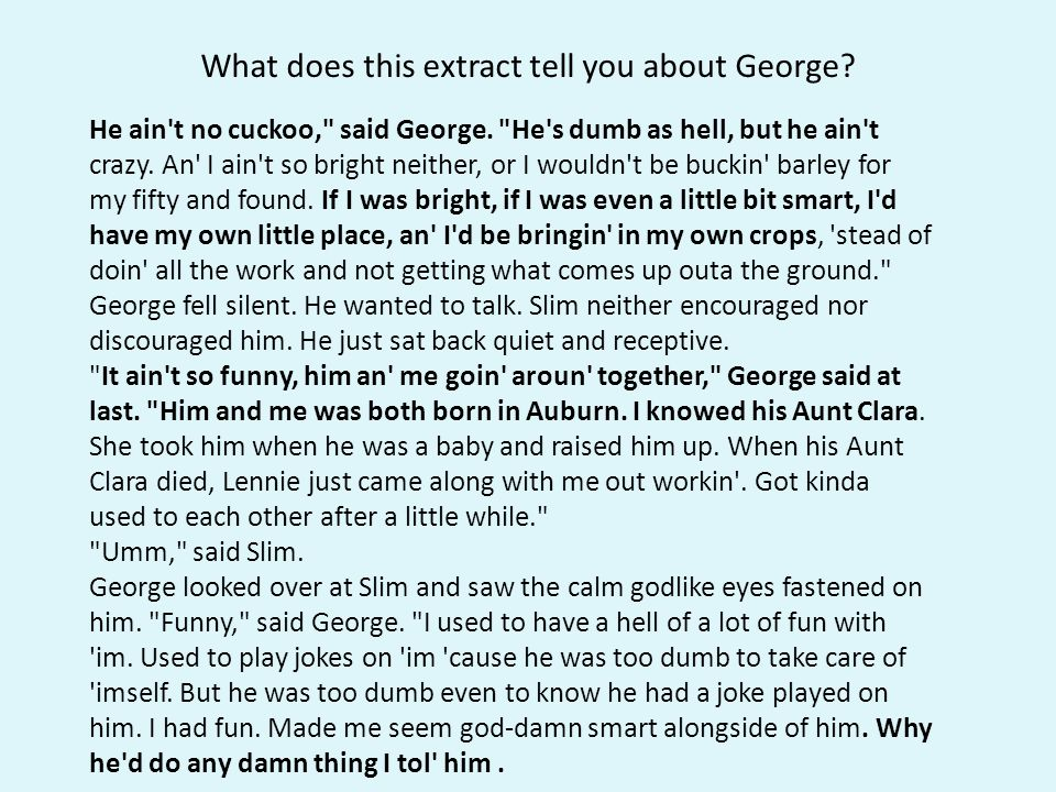 What does this extract tell you about George. He ain t no cuckoo, said George.