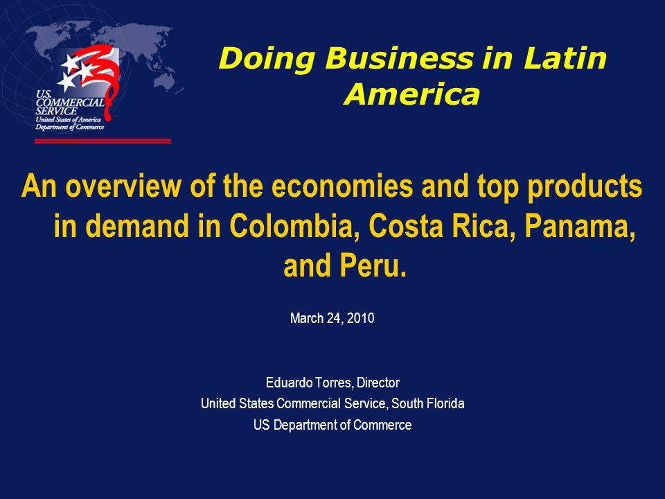 Panama Best prospects by sector include: –Wholesaling, Warehousing: clothing, consumer electronics, and shoes.