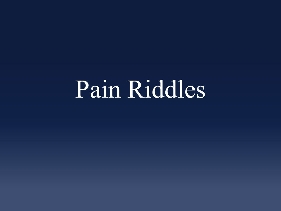 Pain Riddles