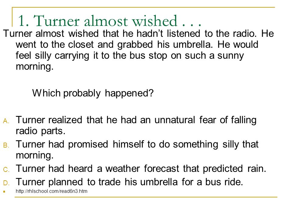 1. Turner almost wished... Turner almost wished that he hadn't listened to the radio.