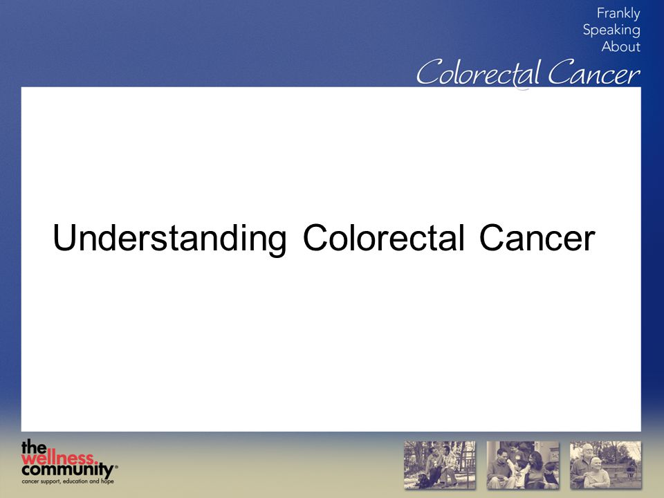 Understanding Colorectal Cancer