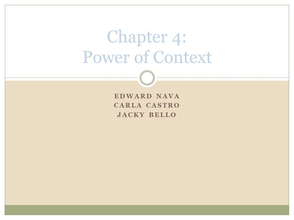 EDWARD NAVA CARLA CASTRO JACKY BELLO Chapter 4: Power of Context