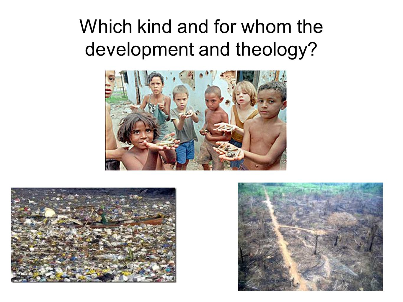 Which kind and for whom the development and theology