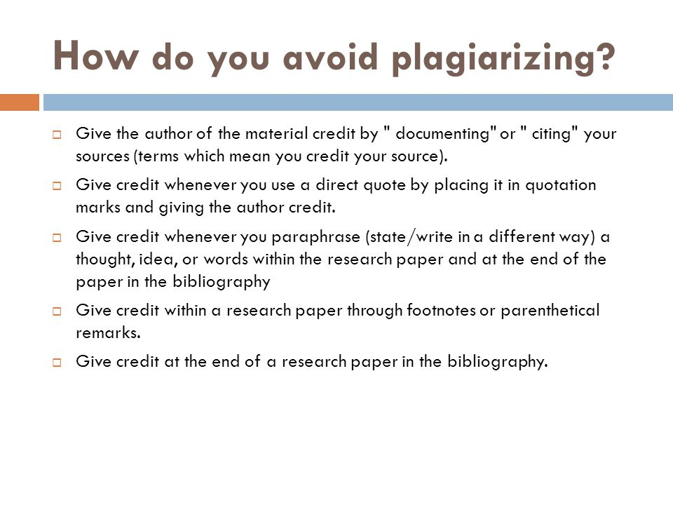How do you avoid plagiarizing.