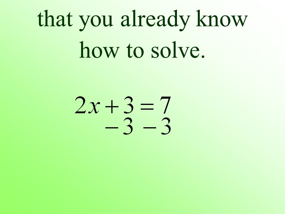 that you already know how to solve.
