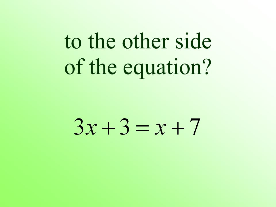 to the other side of the equation