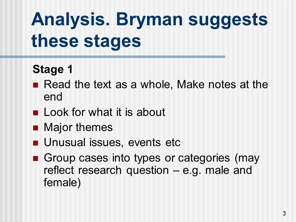14 Ways to identify themes Ryan and Bernard (2003) Repetitions Indigenous typologies (in vivo) Metaphors and analogies Transitions (pauses, sections) Similarities and Differences Constant comparison Linguistic connectors Because, before, after, next, closeness, examples Missing data (what is omitted)