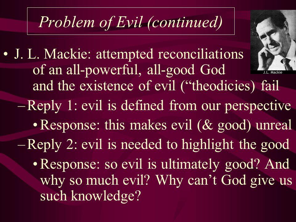 Problem of Evil (continued) J. L.