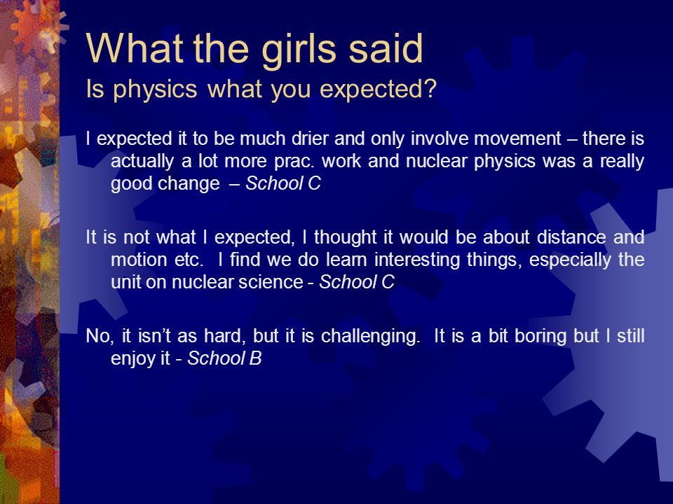 What the girls said Reasons for choosing physics